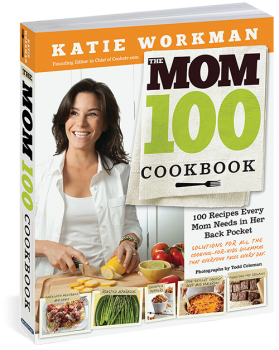 The Mom 100 Cookbook by Katie Workman